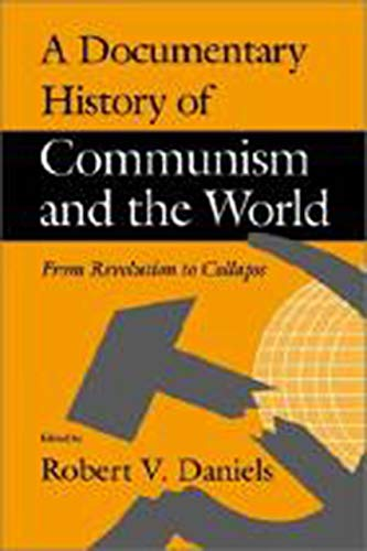 A Documentary History of Communism and the World 9780874516784