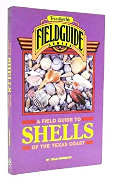 A Field Guide to Shells of the Texas Coast 9780877192107