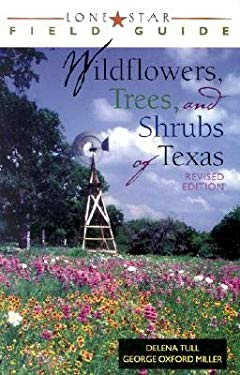 A Field Guide to Wildflowers, Trees, and Shrubs of Texas