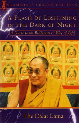 A Flash of Lightning in the Dark of Night: A Guide to the Bodhisattva's Way of Life 9780877739715