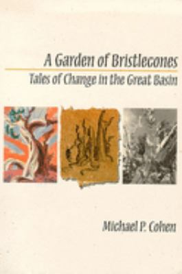 A Garden of Bristlecones: Tales of Change in the Great Basin 9780874172966