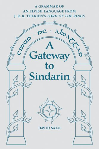 A Gateway to Sindarin: A Grammar of an Elvish Language from J.R.R. Tolkien's Lord of the Rings 9780874809121