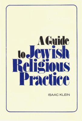 A Guide to Jewish Religious Practice 9780873340045