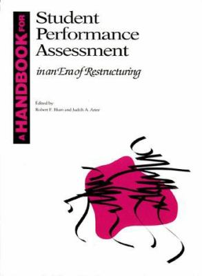 A Handbook for Student Performance Assessment in an Era of Restructuring 9780871202673