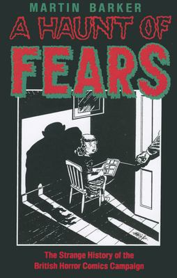 A Haunt of Fear: The Strange History of the British Horror Comics Campaign 9780878055944