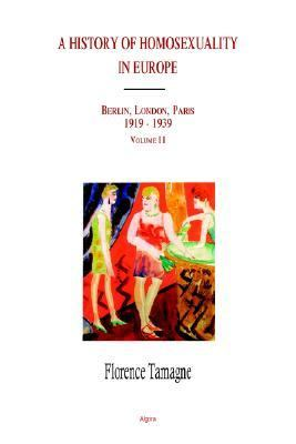 A History of Homosexuality in Europe, Volume II 9780875862781