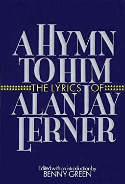 A Hymn to Him: The Lyrics of Alan Jay Lerner