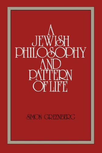 A Jewish Philosophy and Pattern of Life 9780873340120