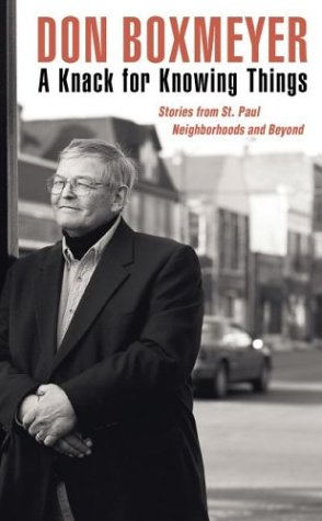 A Knack for Knowing Things: Stories from St. Paul Neighborhoods and Beyond 9780873514651