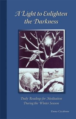 A Light to Enlighten the Darkness: Daily Readings for Meditation During the Winter Season 9780879072278