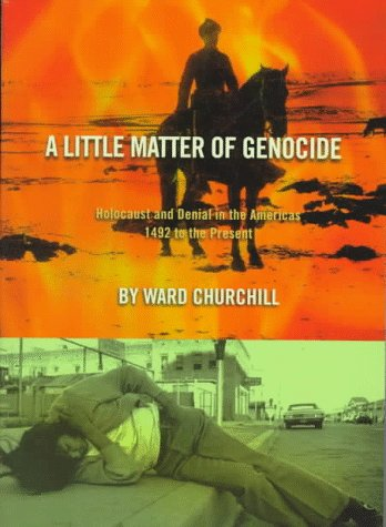 A Little Matter of Genocide: Holocaust and Denial in the Americas 1492 to the Present 9780872863231