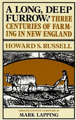 A Long, Deep Furrow: Three Centuries of Farming in New England 9780874512144