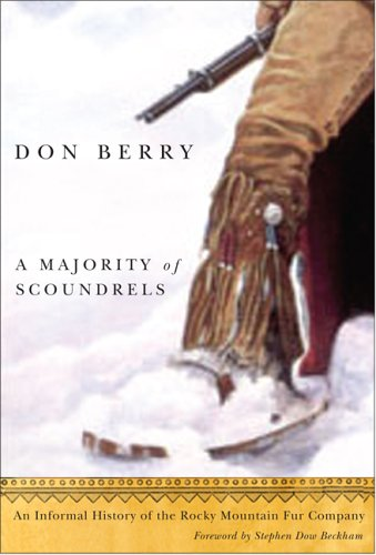 A Majority of Scoundrels: An Informal History of the Rocky Mountain Fur Company 9780870710896