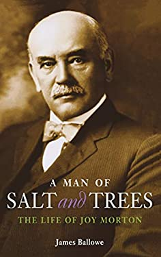 A Man of Salt and Trees: The Life of Joy Morton 9780875803982