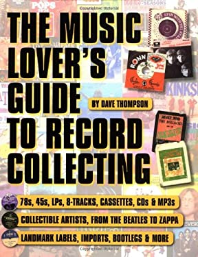 A Music Lover's Guide to Record Collecting 9780879307134