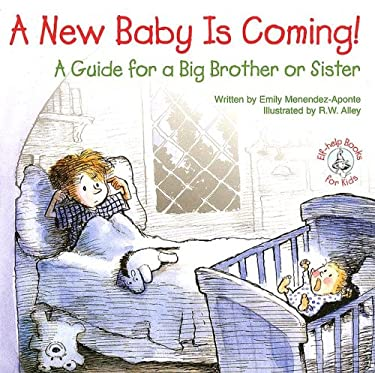A New Baby Is Coming!: A Guide for a Big Brother or Sister 9780870293962