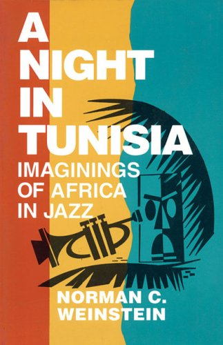 A Night in Tunisia: Imaginings of Africa in Jazz 9780879101671