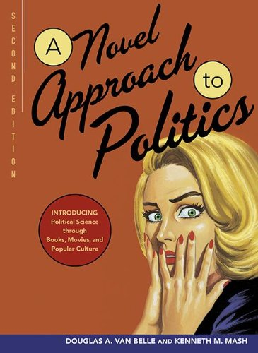 A Novel Approach to Politics: Introducing Political Science Through Books, Movies, and Popular Culture 9780872899995