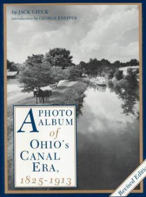 A Photo Album of Ohio's Canal Era: 1825-1913 9780873383530