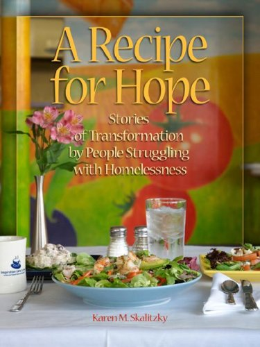 A Recipe for Hope: Stories of Transformation by People Struggling with Homelessness 9780879463250