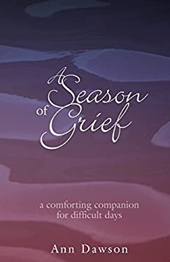 A Season of Grief: A Comforting Companion for Difficult Days 9780877939788