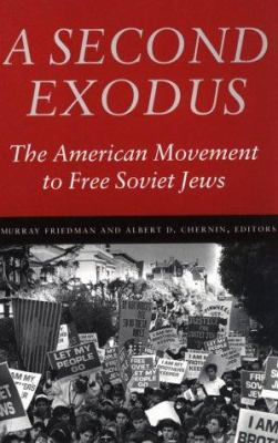 A   Second Exodus Second Exodus Second Exodus Second Exodus Second Exodus: The American Movement to Free Soviet Jews the American Movement to Free Sov 9780874519136