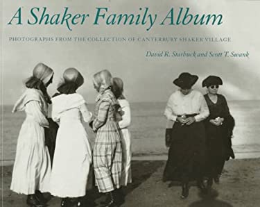 A   Shaker Family Album Shaker Family Album Shaker Family Album Shaker Family Album Shaker Family Al: Photographs from the Collection of Canterbury Sh 9780874518474