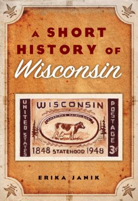 A Short History of Wisconsin 9780870204401