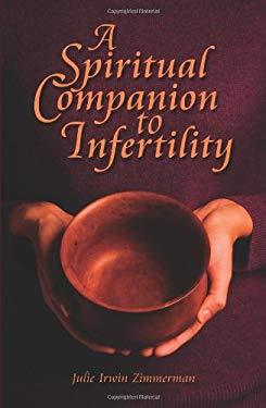 A Spiritual Companion to Infertility 9780879463892