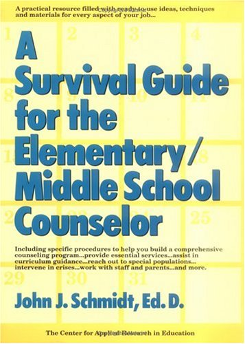 A Survival Guide for the Elementary/Middle School Counselor 9780876288016