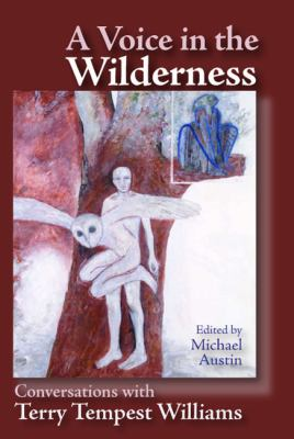 A Voice in the Wilderness: Conversations with Terry Tempest Williams 9780874216349