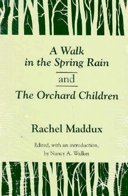 A Walk in the Spring Rain, and the Orchard Children 9780870497575