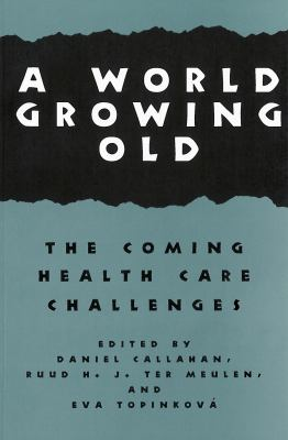 A World Growing Old: The Coming Health Care Challenges 9780878406326