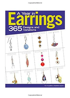 A Year in Earrings: 365 Designs and Variations 9780871162960