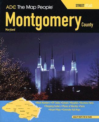 ADC Montgomery County, Maryland Street Atlas 9780875304946