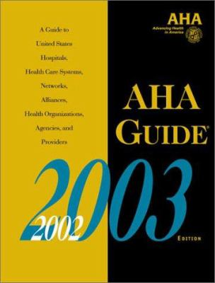 AHA Guide to the Health Care Field, 2002-2003 9780872587779