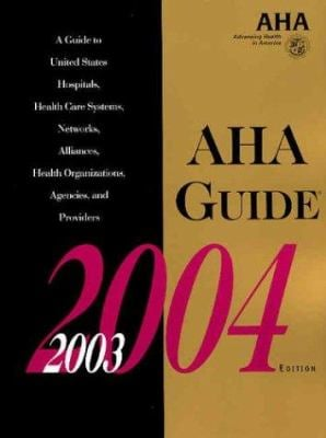 AHA Guide to the Health Care Field, 2003-2004 9780872587908