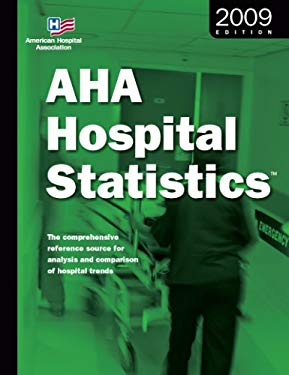 AHA Hospital Statistics: The Comprehensive Reference Source for Analysis and Comparison of Hospital Trends [With Booklet] 9780872588448