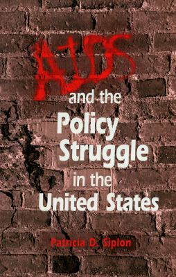 AIDS and the Policy Struggle in the United States 9780878403783