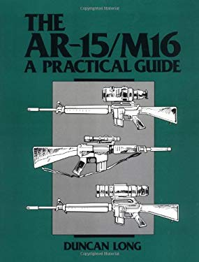AR-15/M16: A Practical Guide 9780873643214