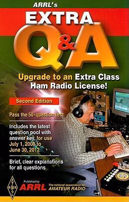 ARRL's Extra Q & A: Upgrade to an Extra Class Ham Radio License! 9780872591370