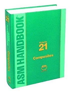 ASM Handbook, Volume 21: Composites 9780871707031