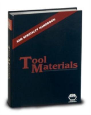 ASM Specialty Handbook: Tool Materials