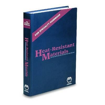 ASM Specialty Handbook: Heat-Resistant Materials