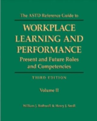 ASTD Reference Guide to Workplace Learning and Performance 9780874259070
