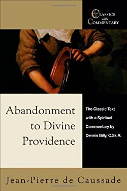 Abandonment to Divine Providence: The Classic Text with a Spiritual Commentary 9780870612534