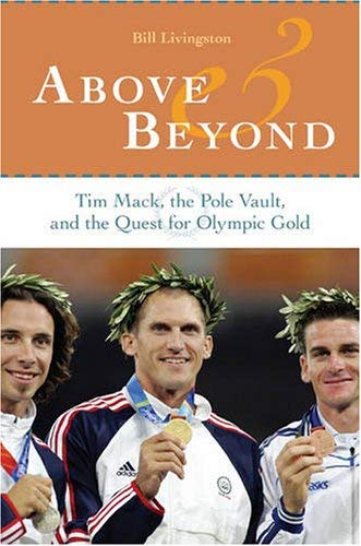Above and Beyond: Tim Mack, the Pole Vault, and the Quest for Olympic Gold 9780873389747