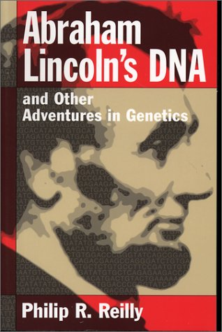 Abraham Lincoln's DNA and Other Adventures in Genetics 9780879696498