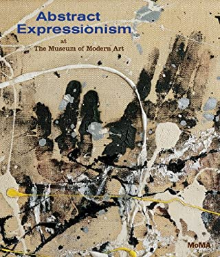 Abstract Expressionism at the Museum of Modern Art: Selections from the Collection 9780870707933