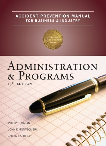 Accident Prevention Manual for Business and Industry: Administration and Programs 9780879122805